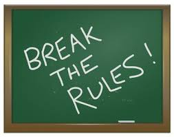 Image result for BREAK THE RULES
