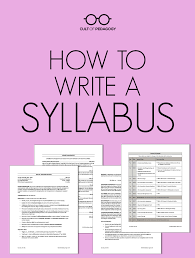 how to write a syllabus cult of pedagogy it gives students a clear understanding of your expectations and a road map for how the course will be