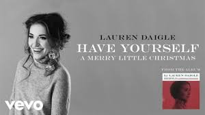 Lauren Daigle - Have Yourself A Merry Little Christmas (Audio ...