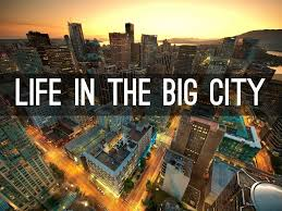 write a short essay on life in a big city