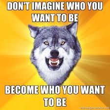 COURAGE WOLF via Relatably.com