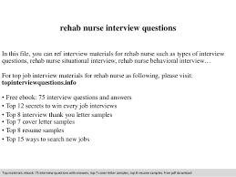 rehab nurse interview questionsrehab nurse interview questions in this file  you can ref interview materials for rehab nurse