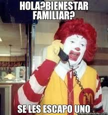 hola?bienestar familiar? se les escapo uno - Ronald McDonalds al ... via Relatably.com