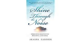 <b>Shine Through</b> the Noise: Spark Your Creativity in Branding and ...