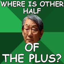 Where is other half Of the plus? (High Expectations Asian Father ... via Relatably.com