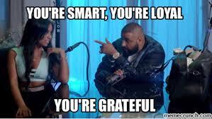 you're smart, you're loyal via Relatably.com