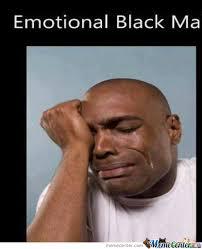 Emotional Black Male by sarmad.sameer.526 - Meme Center via Relatably.com