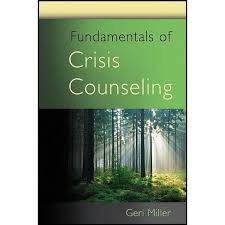 Fundamentals Of Crisis Counseling - By <b>Geri Miller</b> (Paperback ...