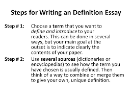 definition essay lecture  recap how to write a descriptive essay  steps for writing an definition essay step   choose a term that you want