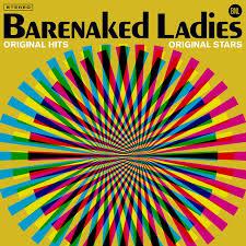 <b>BARENAKED LADIES</b>: <b>ORIGINAL</b> HITS, ORIGINAL STARS ...