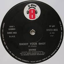 <b>Divine</b> - <b>Shoot Your</b> Shot (1982, Vinyl) | Discogs