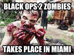 black ops 2 zombies takes place in miami - Good Guy Zombie - quickmeme via Relatably.com