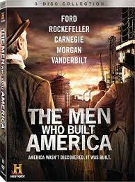 The <b>Men</b> Who <b>Built</b> America - Wikipedia