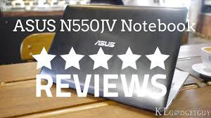 Gadget Review - Episode 32 - <b>ASUS N550JV Notebook</b> Review ...