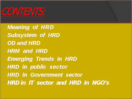 human resource development presentation contents meaning of hrd view full document