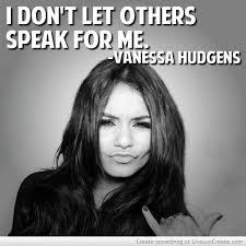 Inspirational Quotes By Vanessa Hudgens. QuotesGram via Relatably.com