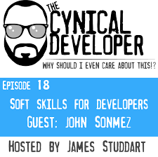 episode 18 soft skills for developers the cynical developer episode 18 soft skills for developers