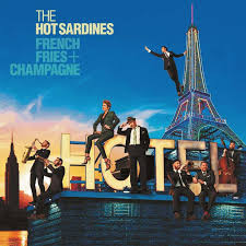 Music review: The <b>Hot Sardines</b> - '<b>French</b> Fries and Champagne ...