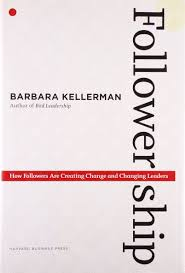 followership how followers are creating change and changing followership how followers are creating change and changing leaders center for public leadership amazon co uk barbara kellerman 9781422103685 books
