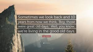joel osteen quote sometimes we look back and years from now joel osteen quote sometimes we look back and 10 years from now we think