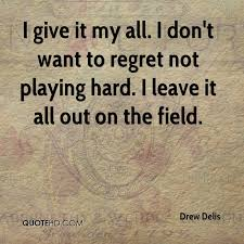 Image result for leave it all on the field