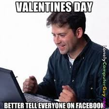Valentines Day on Facebook   Lonely Computer Guy via Relatably.com