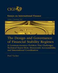 the design and governance of financial stability regimes a financial essay vol 3 web 6 months ago cigi