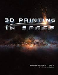 3D <b>Printing</b> in <b>Space</b> | The National Academies Press
