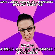 Man judges woman on appearance: shallow sexist pig woman judges ... via Relatably.com