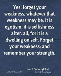 quotes about strengths and weaknesses 133 quotes quotehd com