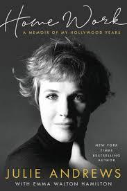 Home Work: A Memoir of My Hollywood Years by Julie Andrews ...