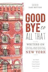 book launch goodbye to all that writers on loving and leaving book launch goodbye to all that writers on loving and leaving new york edited