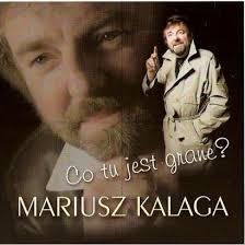 Mariusz Kalaga - Co-tu-jest-grane_Mariusz-Kalaga,images_big,9,5904645288968