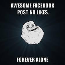 Forever Alone Meme Generator - DIY LOL via Relatably.com