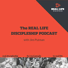 The Real Life Discipleship Podcast