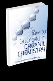 study and exam tips master organic chemistry sign up for the newsletter to get a copy of my ebook how to succeed in organic chemistry