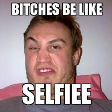 Ugly Selfie Guy - WeKnowMemes Generator via Relatably.com