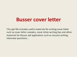 Busser cover letter This ppt file includes useful materials for writing cover letter such as cover
