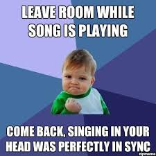 Come Back Singing In Your Head Was Perfectly In Sync | WeKnowMemes via Relatably.com
