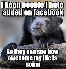 I'm A Self-absorbed Jerk - Confession Bear meme on Memegen via Relatably.com