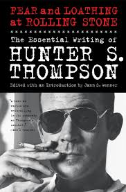 fear and loathing at rolling stone book by hunter s thompson the essential writing of hunter s thompson