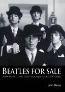 <b>Beatles for Sale</b>: How Everything They Touched Turned to Gold ...