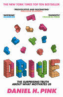 Drive: The Surprising <b>Truth about</b> what Motivates Us - Daniel H. <b>Pink</b> ...