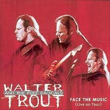 <b>Face</b> The Music (Live On Tour) by <b>Walter Trout</b>/<b>Walter Trout</b> & the ...