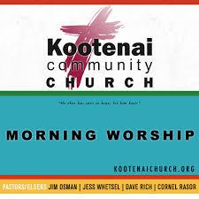 Kootenai Church Morning Worship
