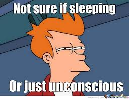 Unconscious? by darkillucidator - Meme Center via Relatably.com