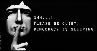 SHH…! Please be quiet, democracy is sleeping | Popular ... via Relatably.com
