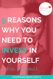 reasons why you need to invest in yourself cheat sheet 5 reasons why you need to invest in you selfhelp personal growth