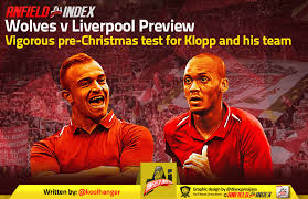 Wolves <b>v</b> Liverpool Preview - <b>Vigorous</b> pre-Christmas test for Klopp ...