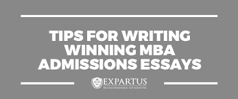 expartus   tips for writing winning mba admissions essaystips for writing winning mba admissions essays